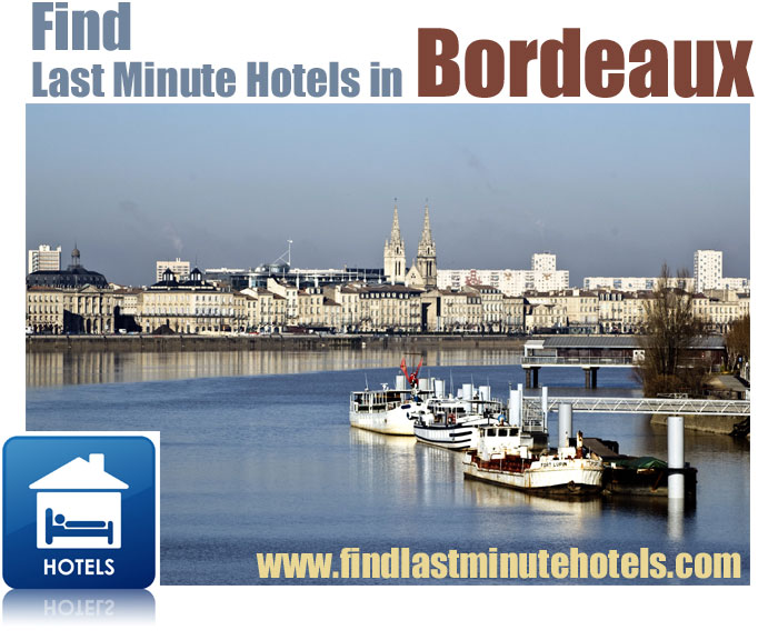 finding last minute hotels in Bordeaux