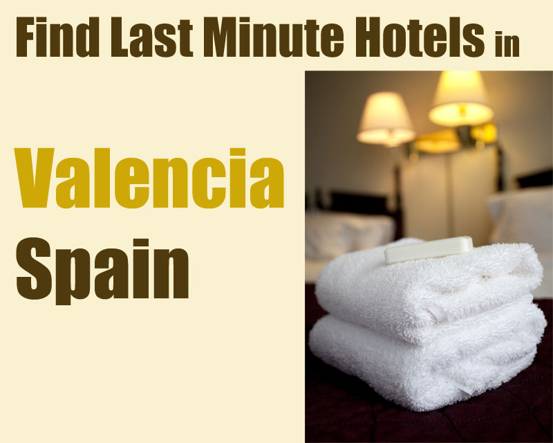 find last minute Valencia hotels